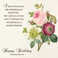 I may not be by your side celebrating your Special Day http://www.all-greatquotes.com/category/happy-birthday-wishes-greetings-cards/ Facebook - https://www.facebook.com/HappyBirthdayCardsAndWishes #birthdaycards #happybirthday #greetingcards #birthday