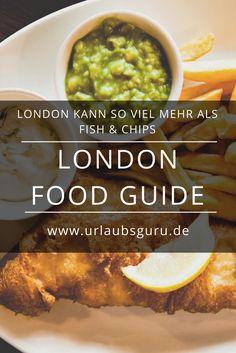London hat kulinarisch noch so viel mehr zu bieten als immer nur Fish & Chips! Die besten Restaurants, Spartipps, Street Food Märkte und Brunch Spots findet ihr hier, in meinem London Food Guide!