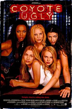 COYOTE UGLY (2000): Aspiring songwriter Violet Sanford, after getting a job at a women-run NYC bar that teases its male patrons, comes out of her shell.
