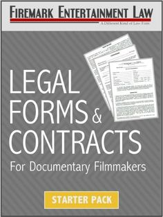 How to make a documentary film Legal Forms & Contracts for Documentary Filmmakers