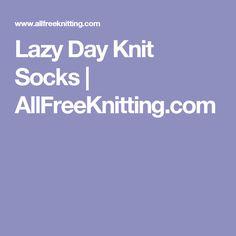 Lazy Day Knit Socks | AllFreeKnitting.com