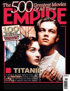 Magazine photos featuring Empire Magazine [United Kingdom] November on the cover. Empire Magazine [United Kingdom] November magazine cover photos, back issues and newstand editions. Titanic Art, Real Titanic, Titanic Movie, Love Movie, Movie Tv, Leo And Kate, List Of Magazines, Puppy Dog Eyes, King Of The World