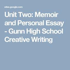 Unit Two: Memoir and Personal Essay - Gunn High School Creative Writing