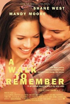 A Walk to Remember (2002). [PG] 101 mins. Starring: Mandy Moore, Shane West, Peter Coyote and Daryl Hannah