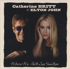 "Catherine Britt & Elton John ""Where We Both Say Goodbye"" 2005"