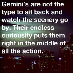 It's strange...some horoscopes say I'm a Gemini, while others say I'm a Cancer. I think this fits me really well though!