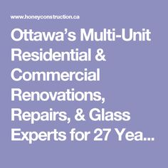 Ottawa's Multi-Unit Residential & Commercial  Renovations, Repairs, & Glass Experts for 27 Years.