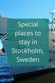 Adoration 4 Adventure's recommendations for special places to stay in Stockholm, Sweden including a hostel on a ship and a hostel on a jumbo jet.