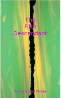 The Fifth Descendant, an ebook by Loron-Jon Stokes at Smashwords https://www.smashwords.com/books/view/314264