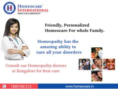 Homeopathy is the best alternative treatment to cure all chronic disorders. It regains the health  and well-being  by stimulating the immune system. Homeocare International is the world class Homeopathy clinic with a team of qualified Homeopathy doctors. Our aim is to provide the Homeopathy treatment for all health problems and re-balance your health from illness. Get Prevent all of your chronic problems through Homeopathy at our Homeocare clinic in bangalore.