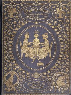 Front cover from Quality street, a comedy in four acts, by James Matthew Barrie, London, 1913.