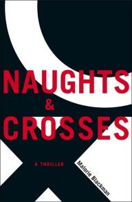 Naughts and Crosses | Malorie Blackman