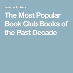 The Most Popular Book Club Books of the Past Decade