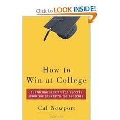 How to Win at College: Surprising Secrets for Success from the Country's Top Students --- http://www.pinterest.com.tocool.in/3fu