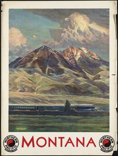 Shop Montana Vintage Travel Poster Ad Retro Prints created by inquester. Personalize it with photos & text or purchase as is! Train Posters, Railway Posters, Wpa Posters, Retro Posters, Visit Montana, Voyage Usa, Big Sky Country, Boston Public Library, Advertising Poster