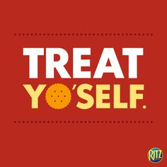 Treat yo'self to some RITZ, really, we insist! Fun Quotes, Best Quotes, Cheer You Up, Some Words, Words Of Encouragement, Teacher Appreciation, Self, Funny, Best Quotes Ever