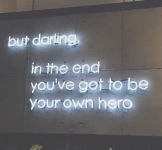 neon sign quotes, be your own hero, women's empowerment, Positive Quotes, Motivational Quotes, Inspirational Quotes, Quotes To Live By, Love Quotes, Wall Quotes, Neon Quotes, Neon Words, Be Your Own Hero