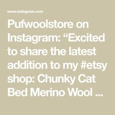 """Pufwoolstore on Instagram: """"Excited to share the latest addition to my #etsy shop: Chunky Cat Bed Merino Wool 100% Natural #pets #housewarming #gray #petbed #cat #dog…"""" Merino Wool, The 100, Etsy Shop, Natural, Cats, Bed, Instagram Posts, Gatos, Stream Bed"""