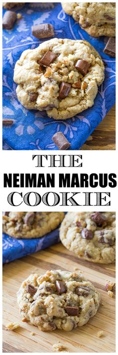 The Neiman Marcus Cookie. Blended oats give the cookie a chewy texture with chocolate and nuts. Worth all the hype, apparently.