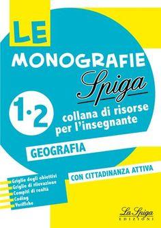 Le Monografie Spiga - Geografia by ELI Publishing - issuu 1, Author, Classroom, Education, School, Books, Teaching Ideas, Catalog, Alice
