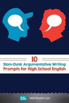 10 Slam-Dunk Argumentative Writing Prompts for High School English. For students, argumentativ. High School Writing Prompts, Persuasive Writing Prompts, Argumentative Writing, Teaching Writing, Teaching Tips, High School Story, High School English, High School Activities, Writing Activities