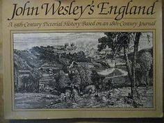 John Wesley's England: Pictorial History Based on His Journal illustrated 1ST ED