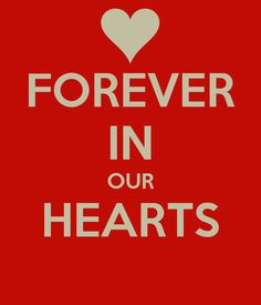 FOREVER IN OUR HEARTS,FOREVER AND EVER