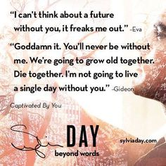 """Teaser of """"Captivated by You."""" Book in The Crossfire series by Sylvia Day. Hope there's a release date soon. Like at least this year! Day Book, Book Tv, Book Nerd, Sylvia Day Crossfire Series, Gideon Cross, Growing Old Together, Favorite Book Quotes, Book Boyfriends, Romantic Quotes"""