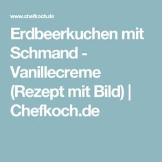 Erdbeerkuchen mit Schmand - Vanillecreme (Rezept mit Bild) | Chefkoch.de Pasta Cake, Snacks List, Baked Goods, Brunch, Food And Drink, Sweets, Desserts, Recipes, Cakes