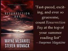 Praise for RESURRECTION BAY by Wayne McDaniel and Steven Womack