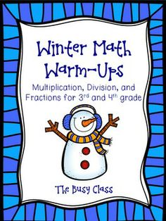 Winter Math Warm-Ups - 4 pages of multiplication, division, and fraction practice for 3rd and 4th grade.