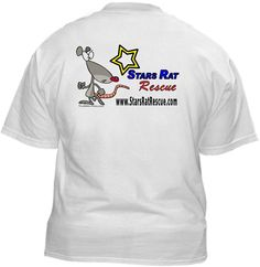 Star's Rat Rescue  ~ FIVE DOLLARS from Every T-Shirt, Tank Top, Sweatshirt or Hoodie sold on this page goes to support Star's Rat Rescue in their animal rescue endeavors
