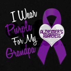 I wear purple for my Poppy...and PROUD! Alzheimer's Awareness. #alz #alzheimers #dementia