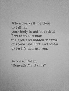 """""""Beneath My Hands"""" ~ Leonard Cohen"""