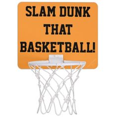 """""""Slam Dunk that Basketball"""" Original Slogan.   Fun Mini Basketball Goal Hoop for male or female to practice your hoop throwing.  Change BACKGROUND Orange Color to your Teams Color, if you wish.  Perfect for the office, dorm room, bedroom.  Original Slogan Text saying & Graphic Design © TamiraZDesigns via:  www.zazzle.com/tamirazdesigns*"""