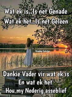 Dankie Vader vir wat ek is. Lyric Quotes, Funny Quotes, Birthday Qoutes, Afrikaanse Quotes, Inspirational Qoutes, Uplifting Words, Sunday School, Bible Verses, Funny Pictures