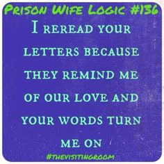Prison Wife logic #136 ** true story!  www.strongprisonwivesandfamilies.com