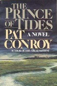 The Prince of Tides.. This was my 2nd Pat Conroy book.. I definately did not like it as much as Beach Music but it was very good... I liked the idea of the story but not the way it was summed up at the end ..