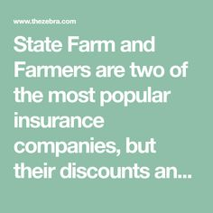 State Farm And Farmers Are Two Of The Most Popular Insurance