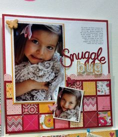 "Darling ""Snuggle Bug"" Scrapping Page...love the squares of assorted papers...great way to use up all those extra small scraps."