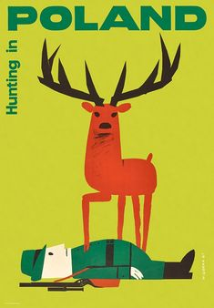 Polish Art Center - Post Card: Hunting in Poland, Polish Promotion Poster Polish Posters, Poland Travel, Art Deco Posters, Mid Century Art, Vintage Travel Posters, Schmidt, Centre, Whimsical, Moose Art