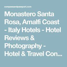Monastero Santa Rosa, Amalfi Coast - Italy Hotels - Hotel Reviews & Photography - Hotel & Travel Content Marketing