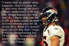 I love Tim Tebows attitude on life!!