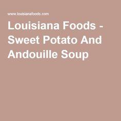 Louisiana Foods - Sweet Potato And Andouille Soup