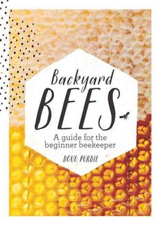 Organic Gardening Ever thought about keeping your own bees? Check out this brilliant new book on urban beekeeping!