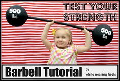 Barbell Tutorial for Carnival Party. Cute!!!   Test Your Strength