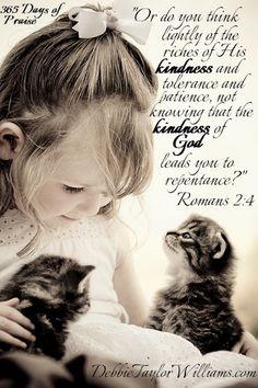 Romans 2:4 - KIND - Debbie Taylor Williams #Scripture