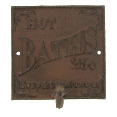 ABC Products - Heavy Cast Iron - Inch Square Primitive Sign - With Hanger Hook - Wall Mount - With The Words Hot Baths 25 Cents Soap and Towel Extra - (Bronze Rustic Color Finish - With Raised Lettering) Hanger Hooks, Wall Hanger, Wall Hooks, Hot Tub Room, Robe And Towel Hooks, Primitive Bathrooms, Primitive Signs, Hanging Towels, Rustic Colors