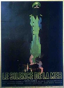 Le Silence de la mer (The Silence of the Sea) is a 1949 film by Jean-Pierre Melville that takes place in 1941 and concerns a Frenchman (w:fr:Jean-Marie Robain) and his niece (Nicole Stéphane),'s relationship with a German lieutenant von Ebrennac (Howard Vernon), who lives in their house during the German occupation of France.