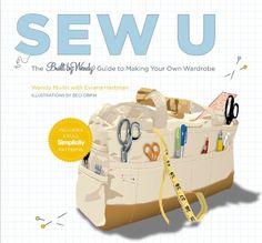 Sew U: The Built by Wendy Guide to Making Your Own Wardrobe: Amazon.de: Wendy Mullin, Eviana Hartman, Beci Orpin: Bücher